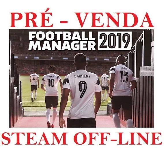 Football Manager 2019 Pre Venda + Football Manager 2018