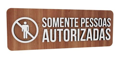 Imagem 1 de 3 de Placa Somente Pessoas Autorizadas Indicativa Sinalização