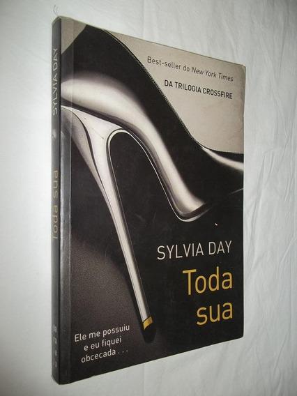 Livro - Toda Sua - Sykvia Day - Da Trilogia Crossfire