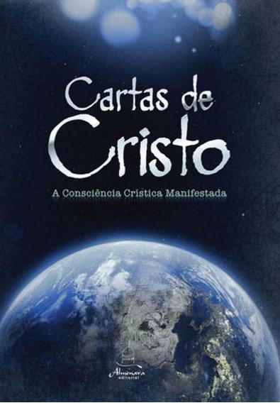 Cartas De Cristo - A Consciência Crística Manifestada - Ed