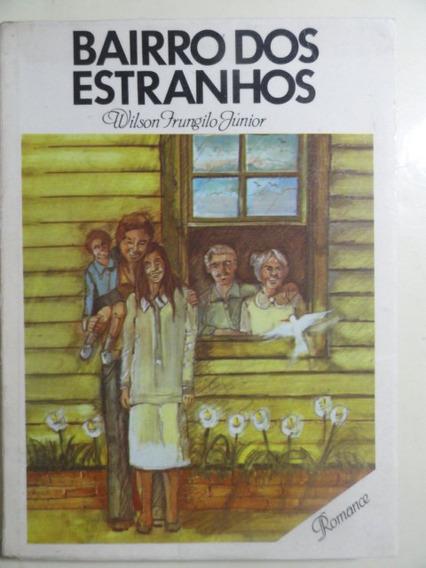 Bairro Dos Estranhos - Wilson Frungilo Junior --- Livro