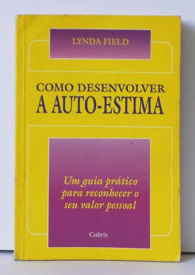 Livro Como Desenvolver A Auto-estima Lynda Field