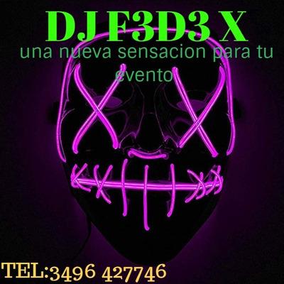 Dj F3d3 X Cervicio De Dj