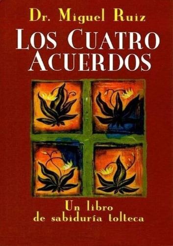 Los Cuatro Acuerdos Miguel Ruiz  Urano