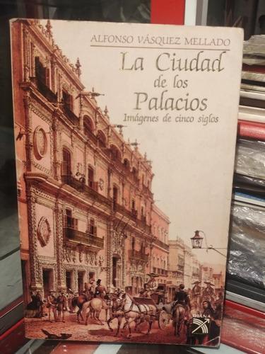 Imagen 1 de 3 de La Ciudad De Los Palacios - Imagenes De Cinco  Siglos