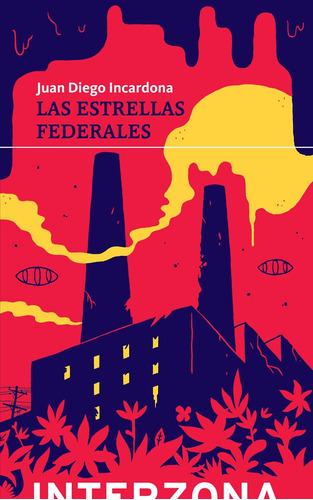 Imagen 1 de 1 de Las Estrellas Federales - Juan Diego Incardona - Interzona -