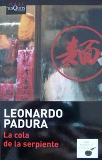 La Cola De La Serpiente, Leonardo Padura, Ed. Tusquets