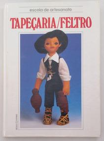 Escola De Artesanato: Tapeçaria/feltro