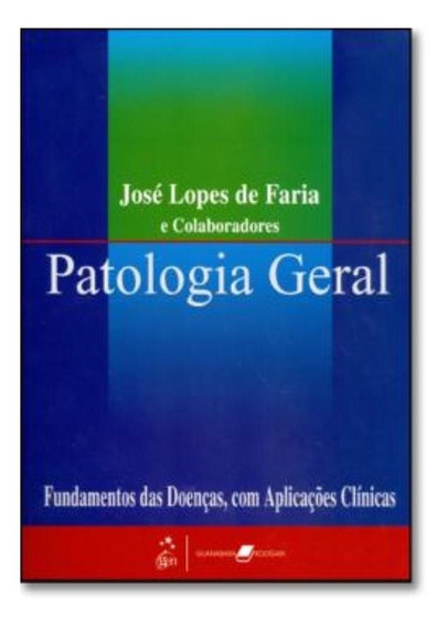 Patologia Geral - Fundamentos Das Doencas, Com Aplicacoes