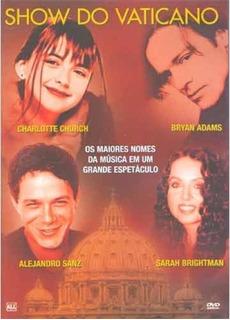 Show Do Vaticano Alejandro Sanz Bryan Adams Sarah Brightman