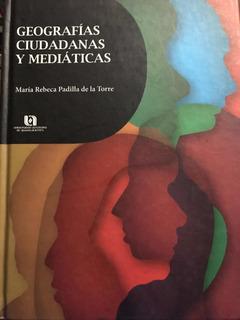 Geografías Ciudadanas Y Mediáticas