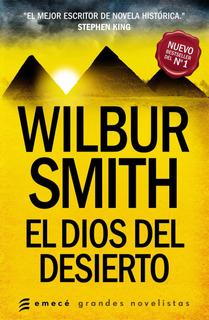 El Dios Del Desierto De Wilbur Smith - Emecé