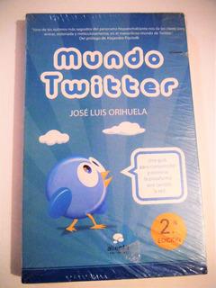 Mundo Twitter Guia Para Comprender Y Dominar La Plataforma