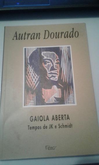 Gaiola Aberta Tempos De Jk E Schmidt