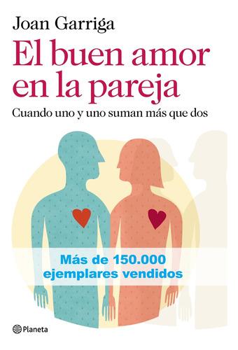 Imagen 1 de 2 de El Buen Amor En La Pareja De Joan Garriga- Planeta