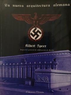 La Nueva Arquitectura Alemana - Albert Speer