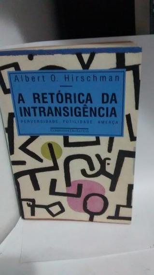 A Retórica Da Intransigência- Albert O. Hirschman