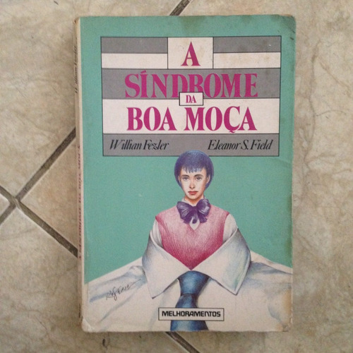 Livro A Síndrome Da Boa Moça William Fezler / Eleanor S. C2