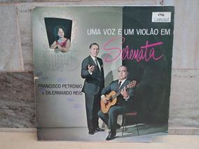 Francisco Petronio E Dilermando Reis-uma Voz E Um Violão-lp