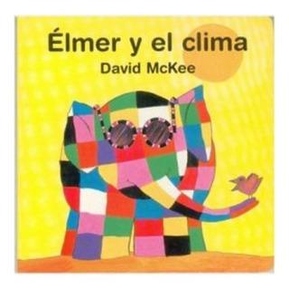 ** Elmer Y El Clima ** David Mckee