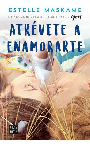 Atrévete A Enamorarte De Estelle Maskame (nuevo)