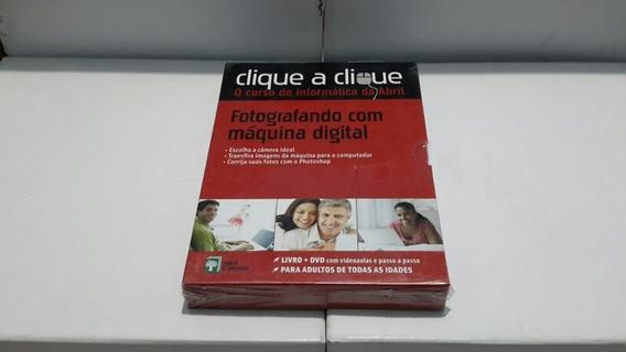 Clique A Clique - Fotografando Com Máquina Digital ( Editora Abril )