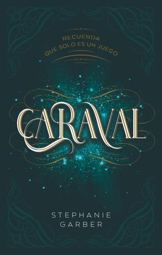 Imagen 1 de 2 de Libro Caraval (  Saga Caraval 1 ) - Garber Stephanie