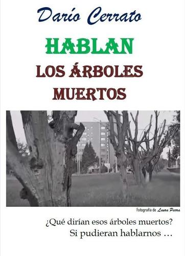 Hablan Los Arboles Muertos - Libro