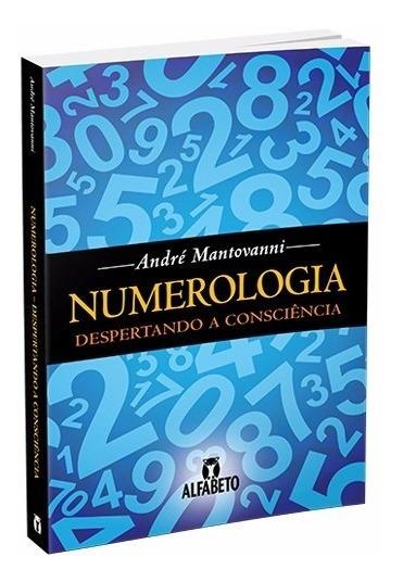 Numerologia Despertando A Consciência André Mantovanni