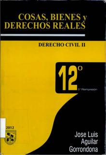 Libro Cosas, Bienes Y Derechos Reales Aguilar Gorrondona Pdf