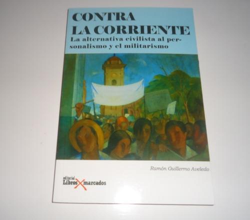 Libro  Contra La Corriente Por Ramón Guillermo Aveledo