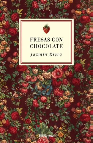 Imagen 1 de 3 de Fresas Con Chocolate - Jazmin Riera - Planeta - Libro