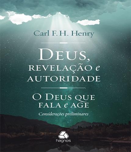 Livro Deus Revelação E Autoridade - O Deus Que Fala E Age
