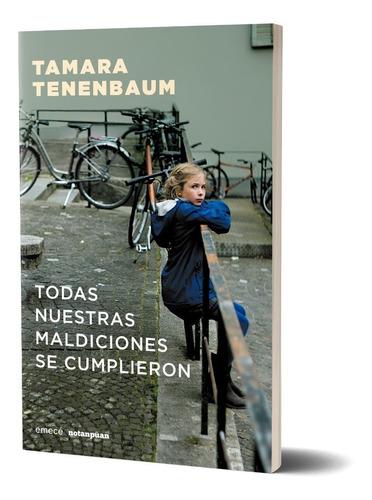 Todas Nuestras Maldiciones Se Cumplieron De Tamara Tenenbaum