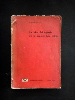 La Idea Del Espacio En La Arquit. Griega - R.d.martienssen