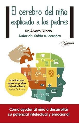 Imagen 1 de 1 de El Cerebro Del Niño Explicado Para Padres - Dr.álvaro Bilbao