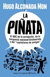 La Piñata De Hugo Alconada Mon - Planeta