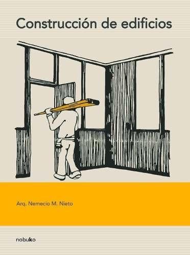 Imagen 1 de 2 de Construcción De Edificios - Arq. Nemecio M. Nieto - Libro