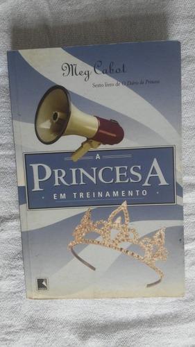 Livro A Princesa Em Treinamento - O Diário Da Princesa Vol 6