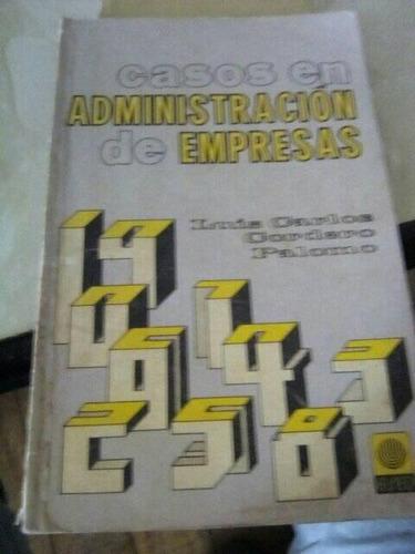Casos En Administracion De Empresas. Luis Cordero. Euned