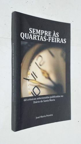 Livro Sempre Às Quartas-feiras José Maria Pereira