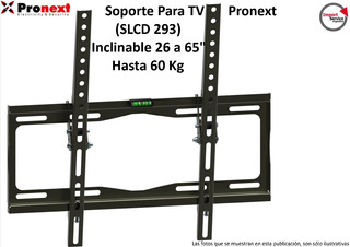 Soporte P/tv Pronext (slcd 293) Inclinable 26 A 65 60kg