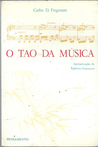A636 - O Tao Da Música - Carlos D. Fregtman