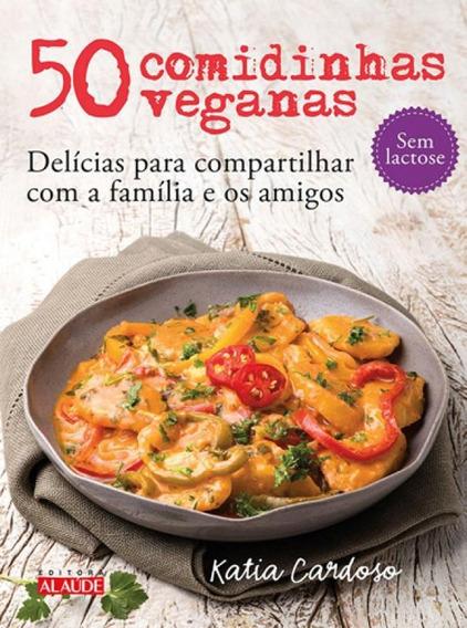 50 Comidinhas Veganas: Del