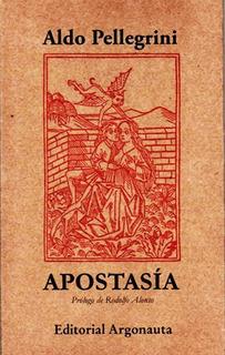 Apostasia - Aldo Pellegrini