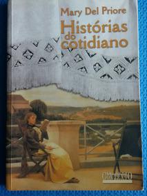 Livro Histórias Do Cotidiano- Mary Del Priore