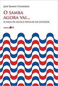 Livro: O Samba Agora Vai... A Farsa Da Música Popular No Ext