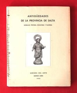 Antigüedades De La Provincia De Salta - Amigos Del Arte
