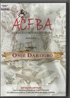 Dvd Projeto Especial Onjè Darúgbó Culinária Ancestral Bahia