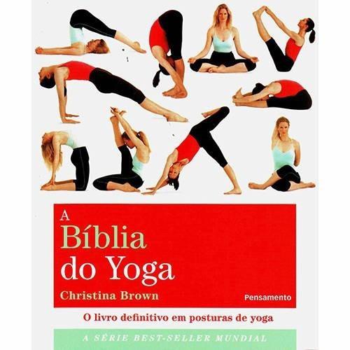 Livro - Bíblia Do Yoga, A - O Livro Definitivo Em Postura De